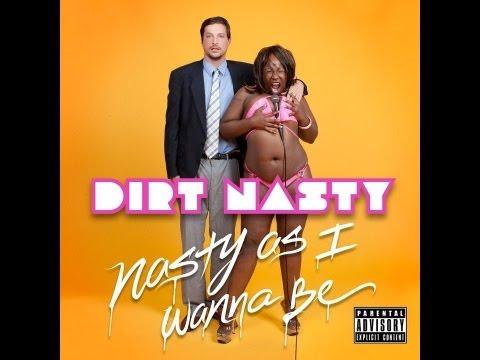 Dirt Nasty - Fuck Me I'm Famous
