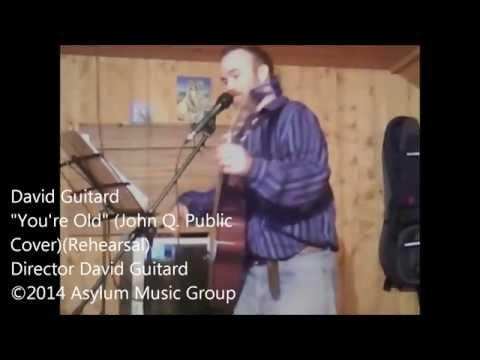 You're Old (John Q. Public Cover) - David Guitard (Rehearsal Demo)