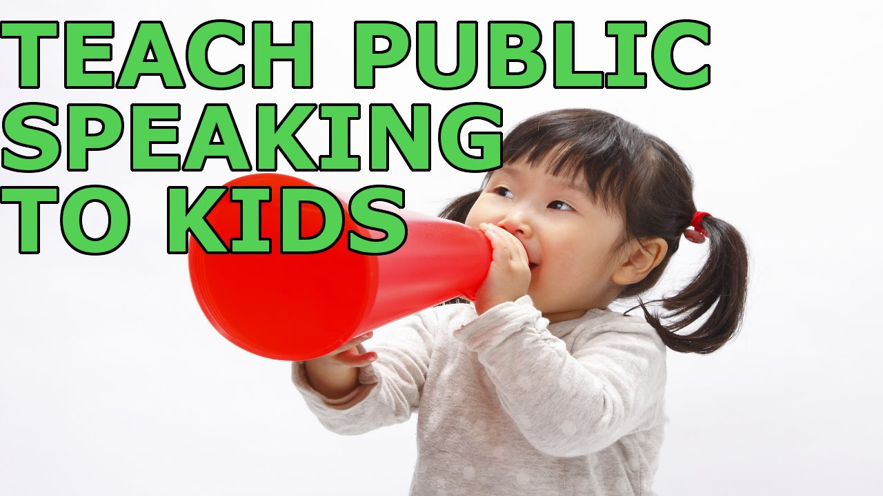 ways to teach public speaking to kids