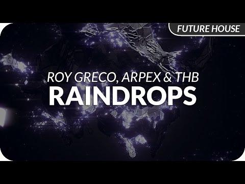 Roy Greco, Arpex & THB - Raindrops