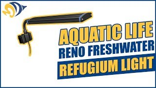 Aquatic Life Reno Freshwater / Refugium Light - What YOU Need to Know
