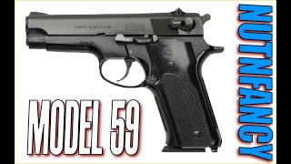 When Smith and Wesson Ruled the World: The Model 59