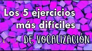 Los 5 EJERCICIOS de VOCALIZACIÓN más DIFÍCILES