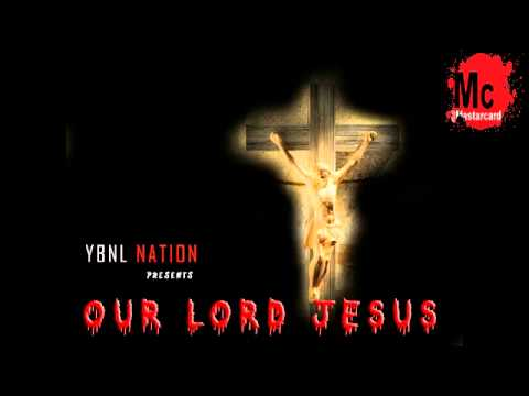 YBNL Nation All Stars ft. Olamide -- Our Lord Jesus (Official 2014)