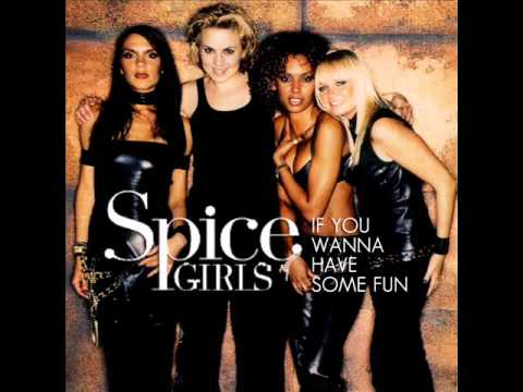 Spice Girls - If You Wanna Have Some Fun (Radio Edit)
