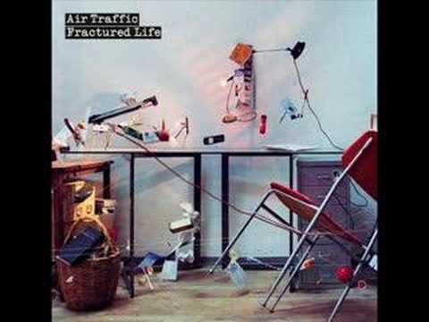 Air Traffic - Your Fractured Life