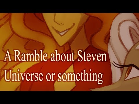 A ramble about Steven Universe and my Personal Opinions