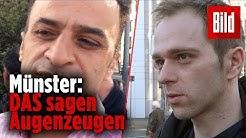 Anschlag in Münster: Hier sprechen die Augenzeugen