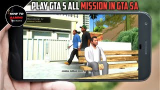 ||FINALLY PLAY GTA 5 ALL MISSION IN ANDROID||HOW TO DOWNLOAD GTA 5 GAME ON ANDROID||REAL||