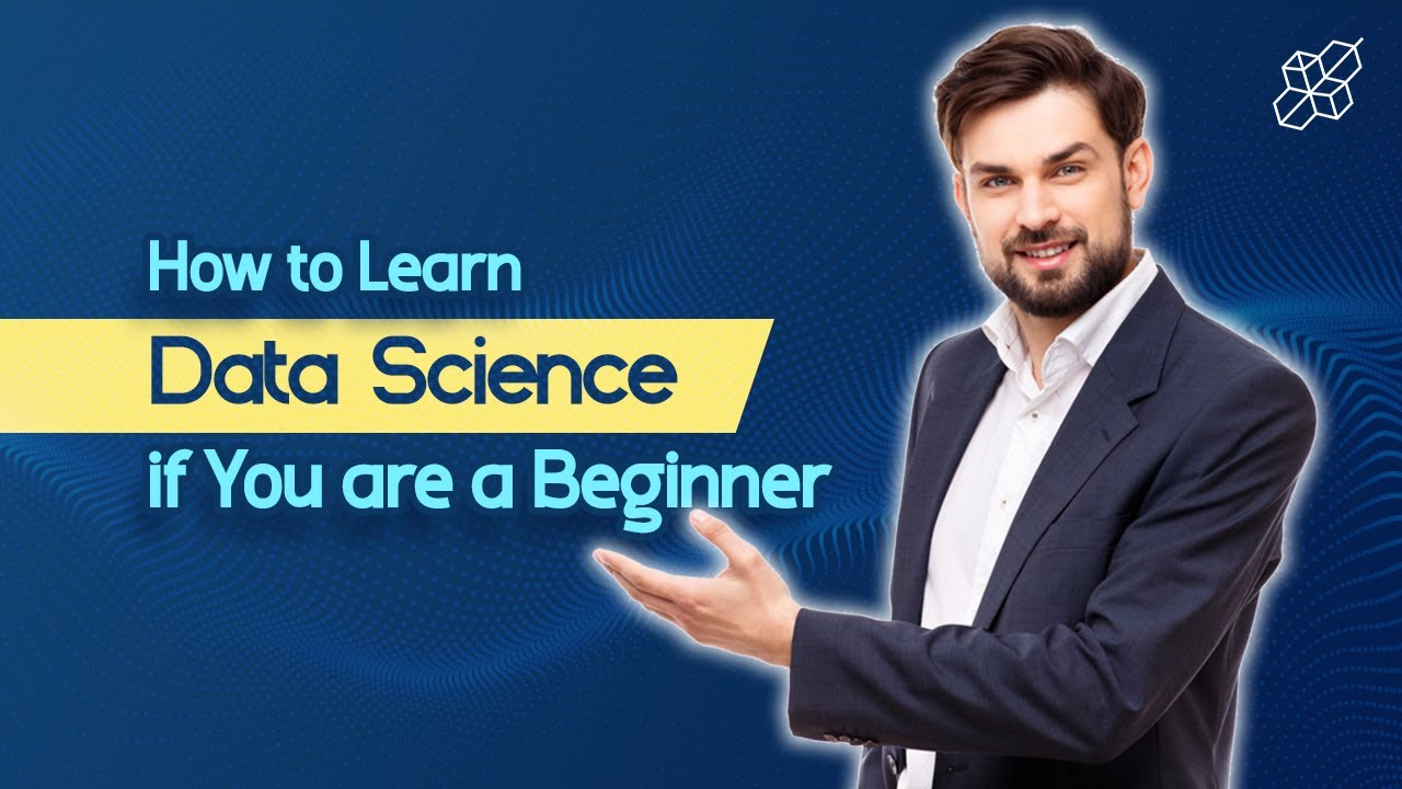 How to Learn Data Science as a Beginner   Data Science Explained