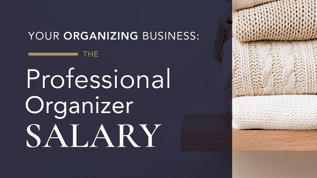 Starting an Organizing Business: The Professional Organizer Salary