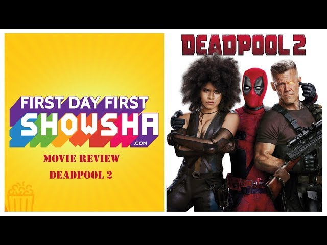 First Day First Showsha: Deadpool 2 | Movie Review