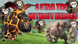 Clash of clans: 3 STAR TH9 WITHOUT HEROES | GoLaLoon TH9 ATTACK STRATEGY