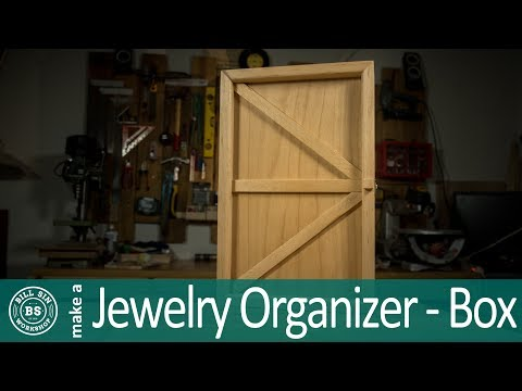 How to make a Jewelry Organizer - Make Jewelry Box out of wood