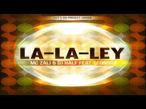 MC Zali & DJ HaLF feat. LeoNora - La La Ley (Radio Mix)