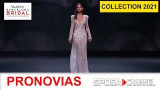 PRONOVIAS Collection 2021 - Valmont Barcelona Bridal Fashion Week 2020