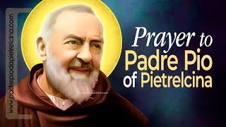 PRAYER to PADRE PÏO   A Beautiful Prayer to St Pio of Pietrelcina ᴴᴰ