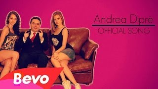 ANDREA DIPRE' - OFFICIAL SONG