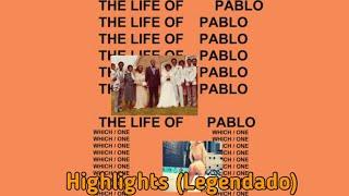 Kanye West - Highlights, Ft. Young Thug (Legendado)
