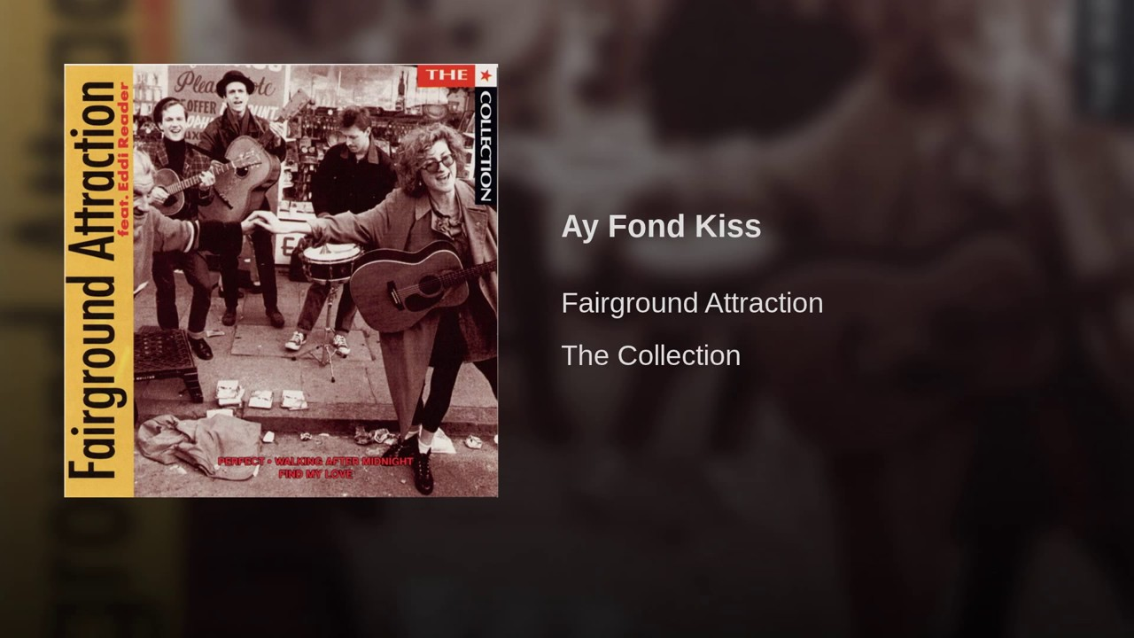 download fairground attraction ay fond kiss rar free - 1280×720