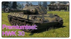 Stiftung Premiumtest: HWK 30 [World of Tanks - Gameplay - Deutsch]