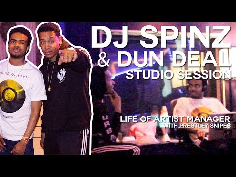 DJ Spinz & DunDeal Studio Session [Life of Artist Manager]