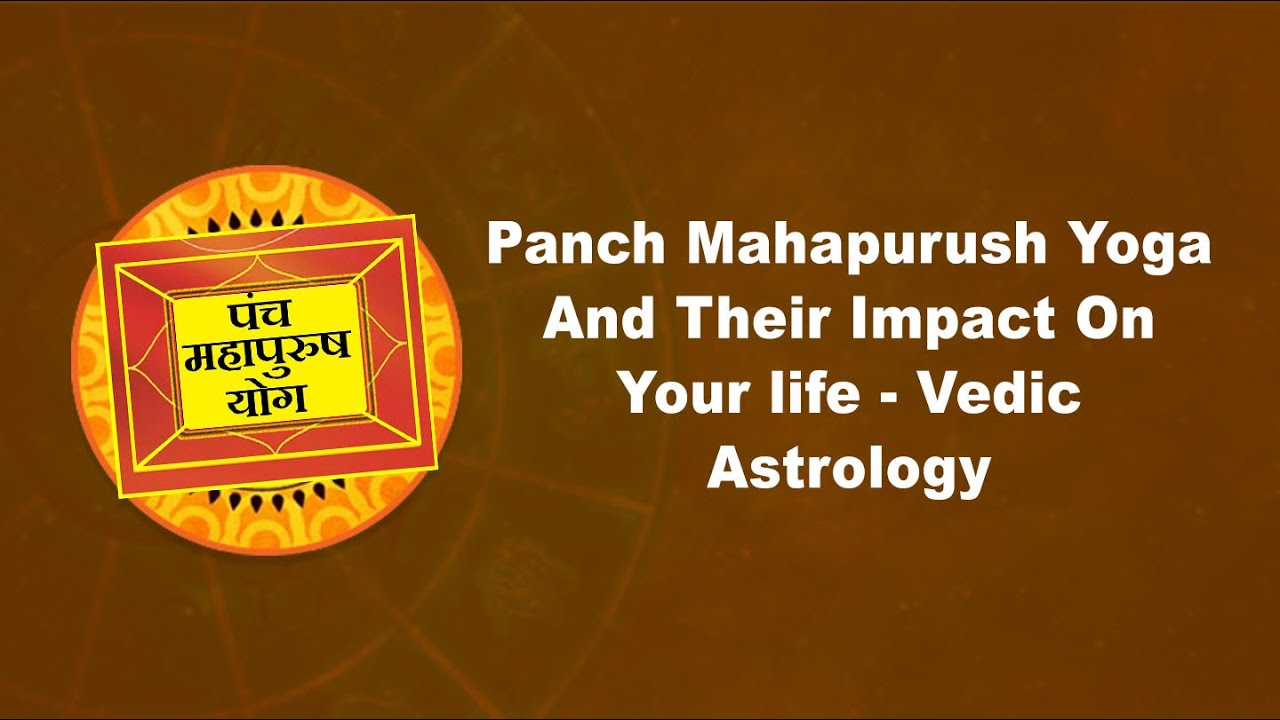 Panch Mahapurush Yoga and their impact on your life - Vedic astrology