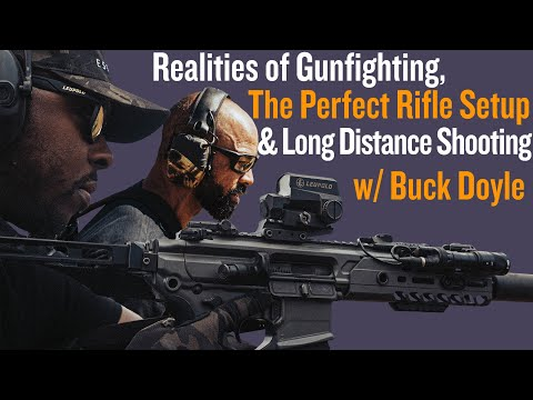 Realities of Gunfighting, The Perfect Rifle Setup & Long Distance Shooting w/ Buck Doyle | CNP #