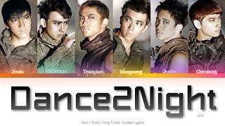 2PM (투피엠) Dance2Night Color Coded Lyrics (Han/Rom/Eng)
