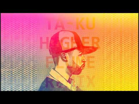 Ta Ku- Higher (Flume Remix)