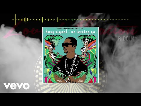 Busy Signal - No Letting Go (Official Audio)