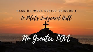 No Greater Love, Episode 2