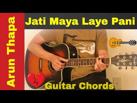 Jati Maya Laye Pani Arun Thapa Guitar Chord Lesson Tutorial