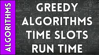 Greedy Algorithm for Time-Slot Interval Optimization Run Time Analysis