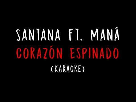 Santana Ft. Maná - Corazón Espinado (Karaoke)