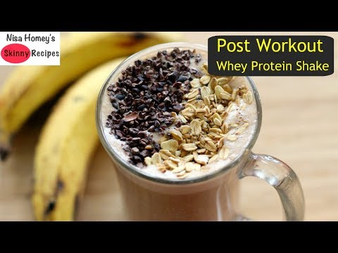 Post Workout Whey Protein Shake - Whey Protein Isolate Drink - Oats Recipes For Weight Loss