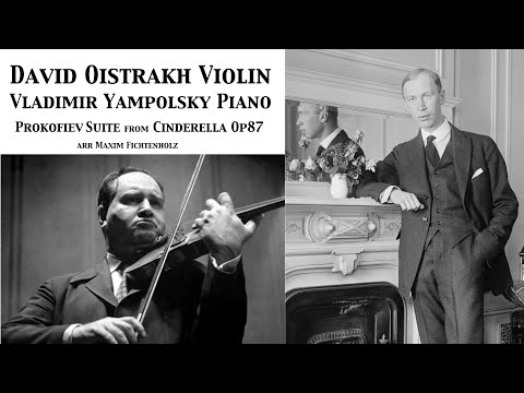 Prokofiev Suite from the ballet Cinderella David Oistrakh and Vladimir Yampolsky