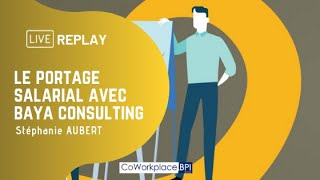 Replay : Le Portage salarial avec BAYA Consulting