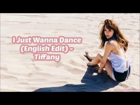 SNSD Tiffany - I Just Wanna Dance [English Ver & Korean Instrumental Mashup Edit] Lyrics