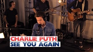 Charlie Puth See You Again Capital Session