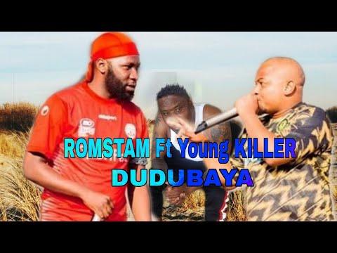 Romstam FT Young Killer - Nakuchana Dudu Baya (Official Song)