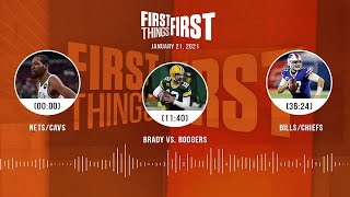 Nets/Cavs, Brady vs. Rodgers, Bills/Chiefs (1.21.21) | FIRST THINGS FIRST Audio Podcast