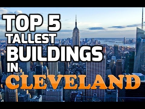 Top 5 Tallest Buildings in CLEVELAND