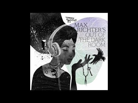 Max Richter - Love and Imagination (Out of the Dark Room)