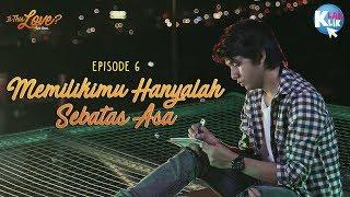 Video IS THIS LOVE   PART 6 : MEMILIKIMU HANYALAH SEBATAS ASA download MP3, 3GP, MP4, WEBM, AVI, FLV Agustus 2018