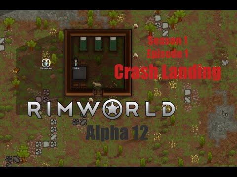 [S1E1] Crash Landing - Rimworld Alpha 12 Animal Taming