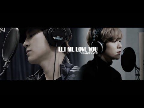 [MV] JunggigoXCHANYEOL - Let Me Love You  [ CHANBAEK VER]