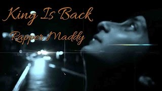 KING IS BACK - Rapper Maddy II BEST INDIAN RAP II