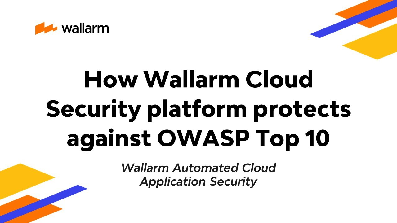 How Wallarm Cloud Security platform protects against OWASP Top 10