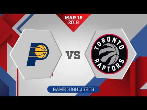 Toronto Raptors vs Indiana Pacers: March 15, 2018